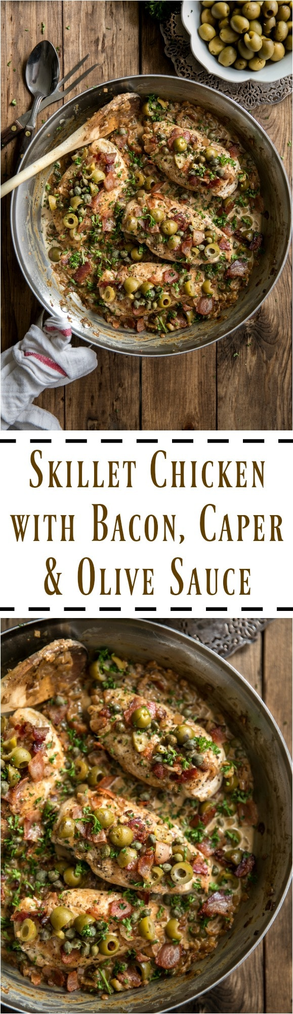 Skillet Chicken with Bacon, Caper and Olive Sauce via @theforkedspoon #skilletdinner #bacon #chicken #olives #easyrecipe #comfortfood #theforkedspoon