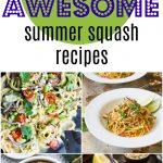 30 awesome summer squash recipes