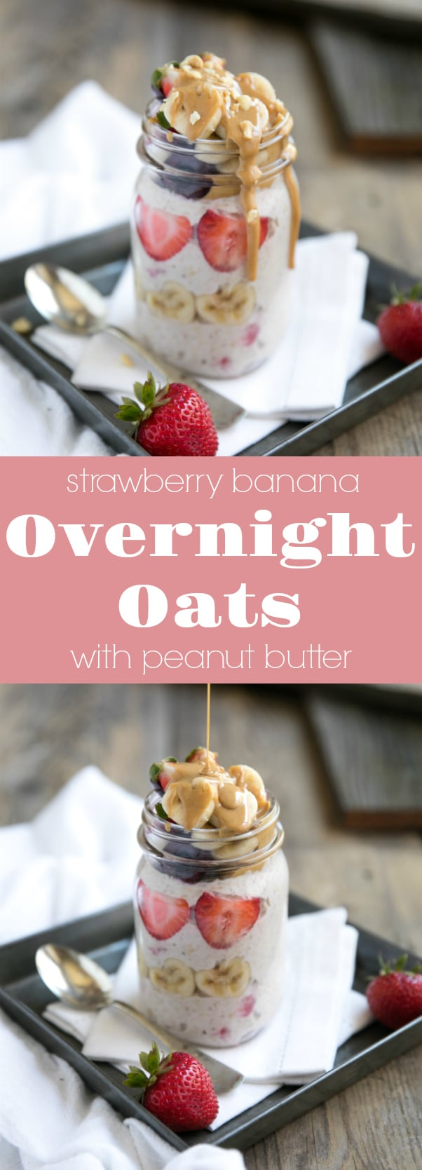 Strawberry Banana Overnight Oats with Peanut Butter via @theforkedspoon