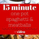 15 minute one pot spaghetti and meatballs