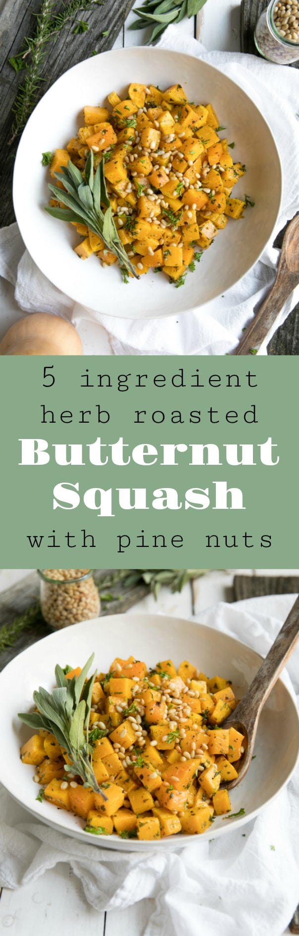 Easy 5 Ingredient Herb Roasted Butternut Squash with Pine Nuts via @theforkedspoon #butternutsquash #sides #siderecipes #vegetarian #easyrecipes #roastedvegetable | Find this and more recipes at theforkedspoon.com