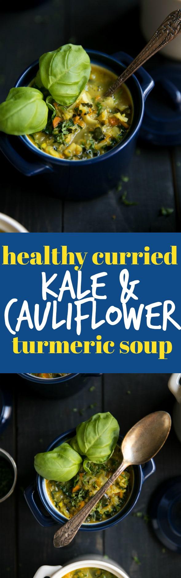 Healthy curried kale and cauliflower turmeric soup #soup #healthy #curry #kale #turmeric #cauliflower #easyrecipe #dinner