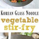 Korean Glass Noodle Veggie Stir Fry