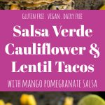 Salsa Verde Cauliflower and Lentil Tacos with Mango Pomegranate Salsa