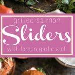 Grilled Salmon Burgers with Garlic Lemon Aioli