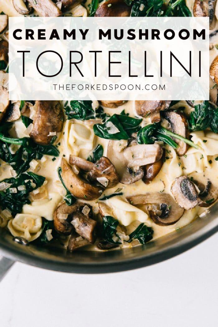 Creamy Mushroom Tortellini Pinterest Pin with Text Overlay