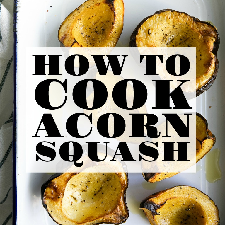 How To Roast An Acorn Squash The Forked Spoon