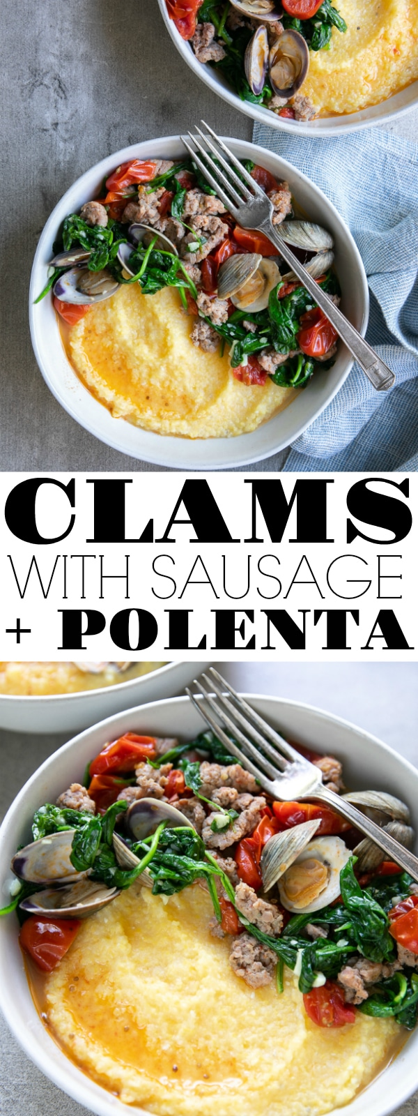 Drunken Clams with Italian Sausage and Polenta is an easy and delicious anytime dish made with sauteéd spinach, burst cherry tomatoes, littleneck clams, and sweet Italian sausage served over creamy polenta. Ready in just 30 minutes. #polenta #italianfood #dinner #clams #drunkenclams #cookingwithwine #spinach #cherrytomatoes #italiansausage #grits | For this recipe and more visit, https://theforkedspoon.com