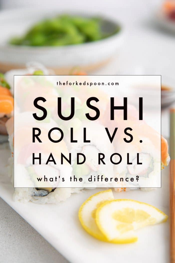 Sushi Roll vs. Hand Roll: What's the Difference?