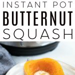 How to Cook Instant Pot Butternut Squash Pinterest Collage