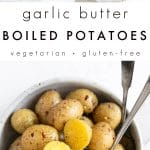 Garlic Butter Boiled Potatoes Recipe (How to Boil Potatoes) Pinterest Collage