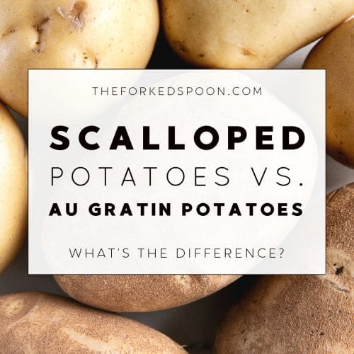 Scalloped Potatoes vs. Au Gratin Potatoes: What's the Difference? Image with text overlay