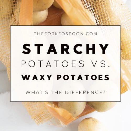 Starchy vs. Waxy Potatoes_ What's the Difference_ Image with text overlay