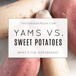 Yams vs sweet Potatoes What's the Difference Image with text overlay