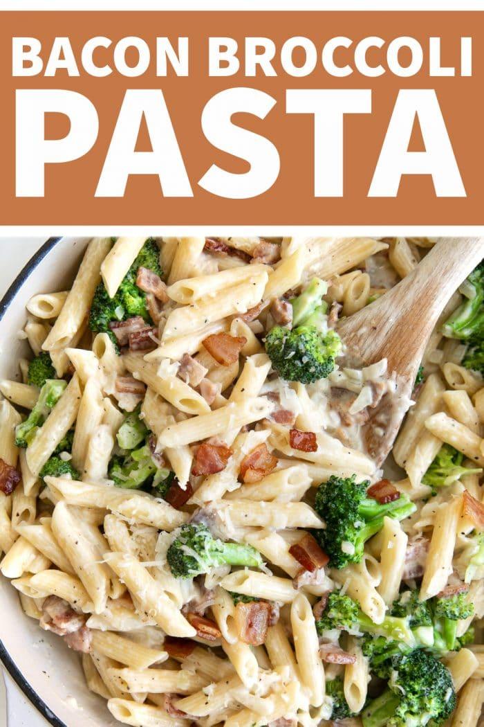 Easy Bacon Broccoli Pasta Recipe Pinterest Pin Image Collage