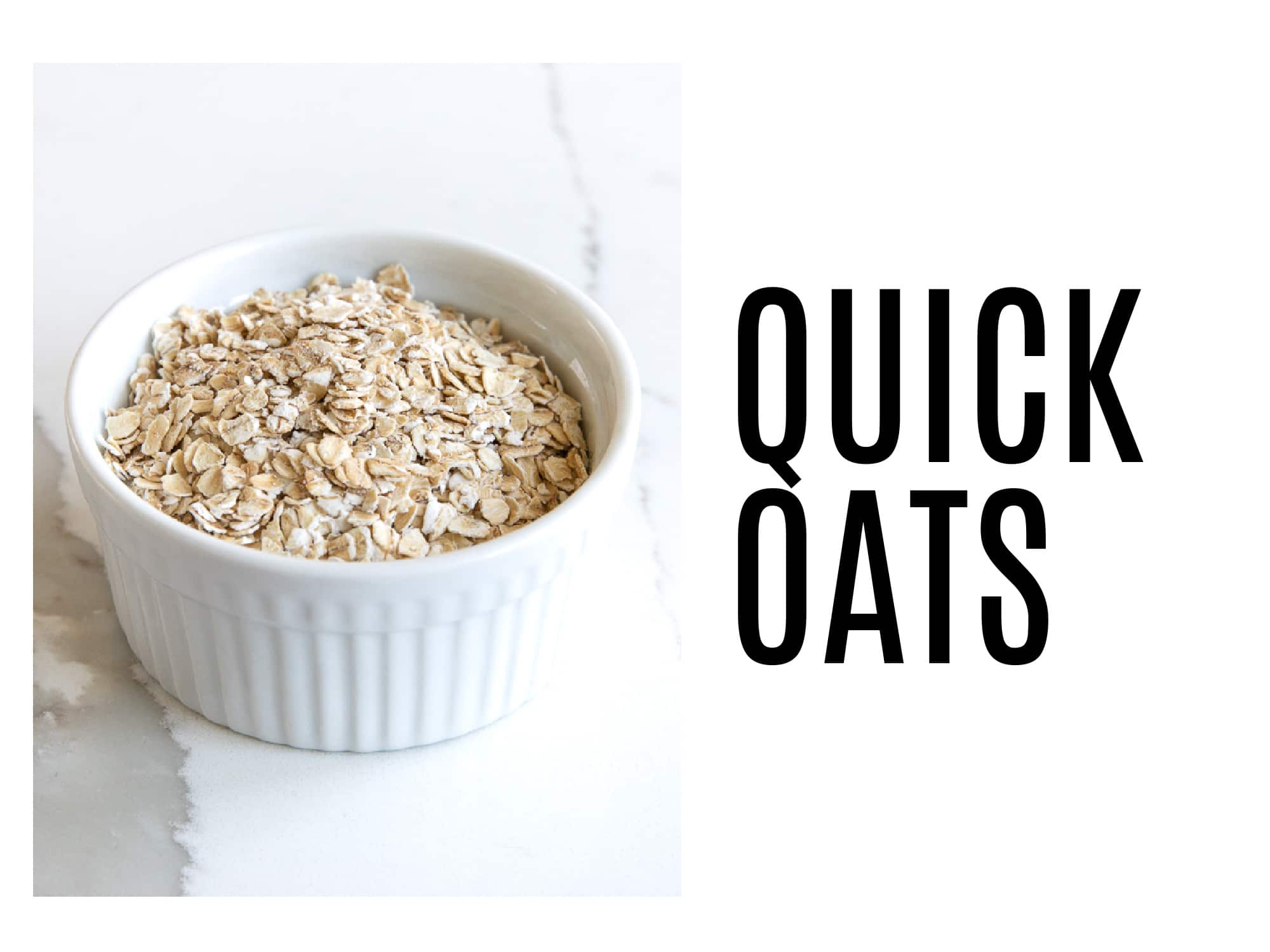 """Image of a small white ramekin filled with quick Oats with text to the right reading """"quick oats"""""""